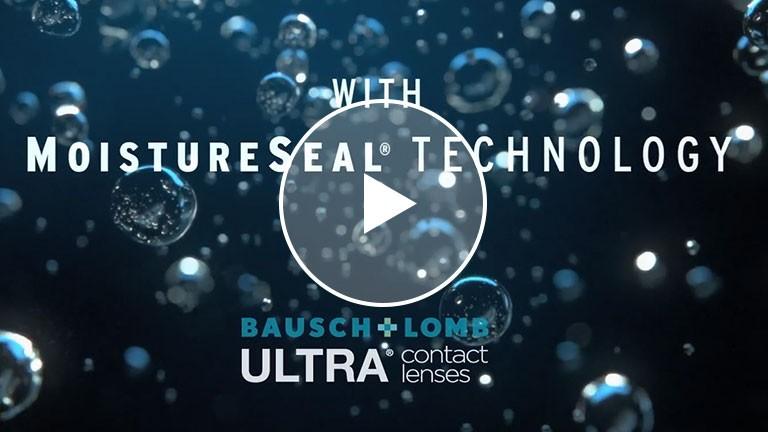 Bausch + Lomb ULTRA with MoistureSeal technology