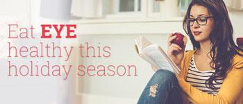 Eat EYE healthy this holiday season