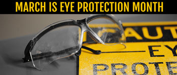March Is Eye Protection Month