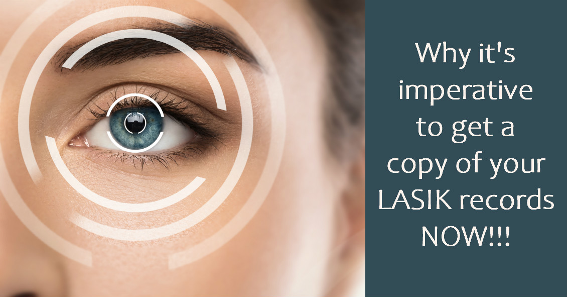 Why everyone who has had LASIK surgery should get their records NOW