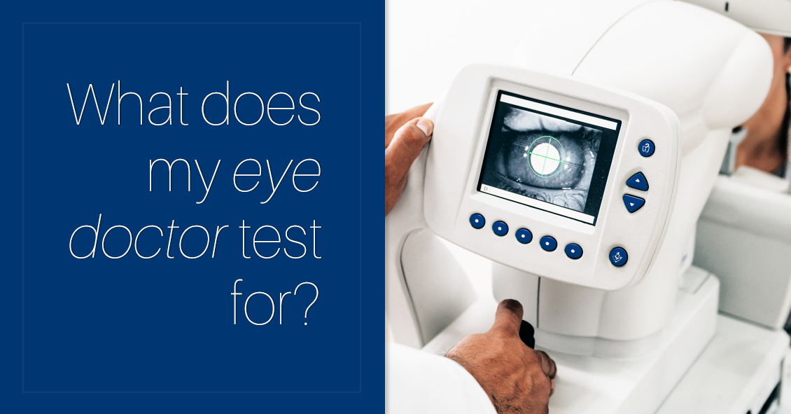 What Testing Might I Have During My Eye Exam?