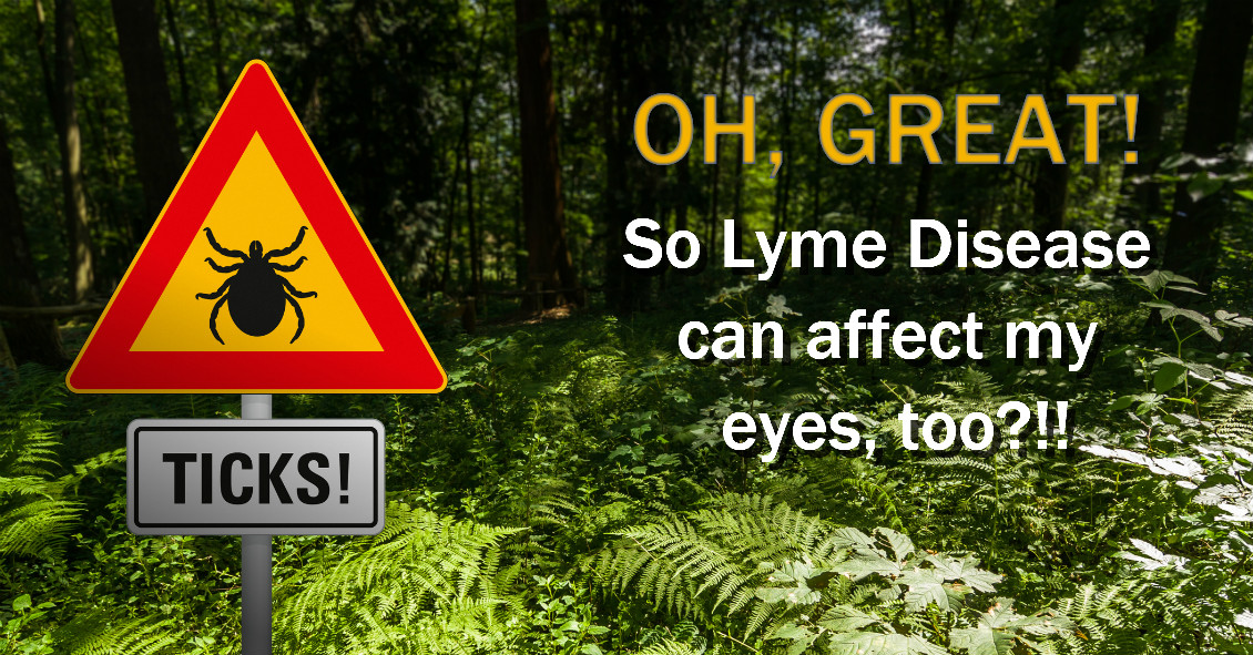 Lyme Disease And Your Eyes