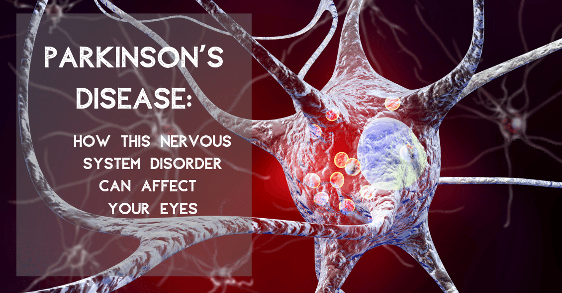 How Parkinson's Disease Affects the Eye