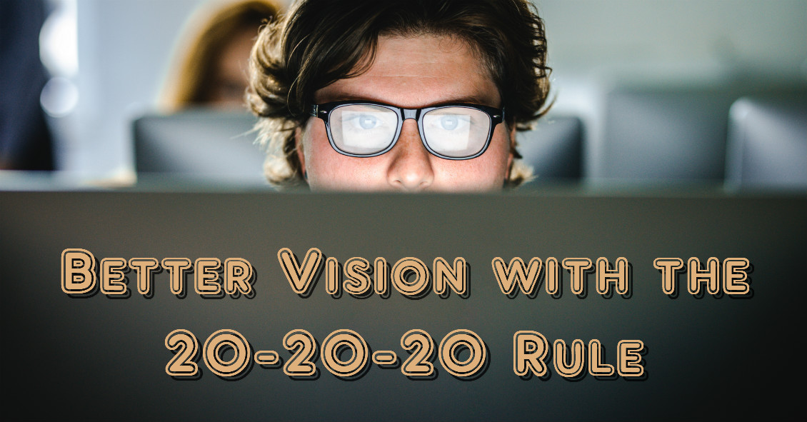 20-20-20 Rule for Better Vision