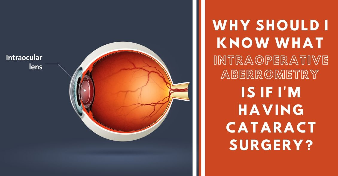 Intraoperative Aberrometry & Cataract Lens Replacement Selection