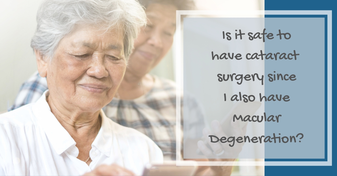 Can I Have Cataract Surgery if I Have Macular Degeneration?