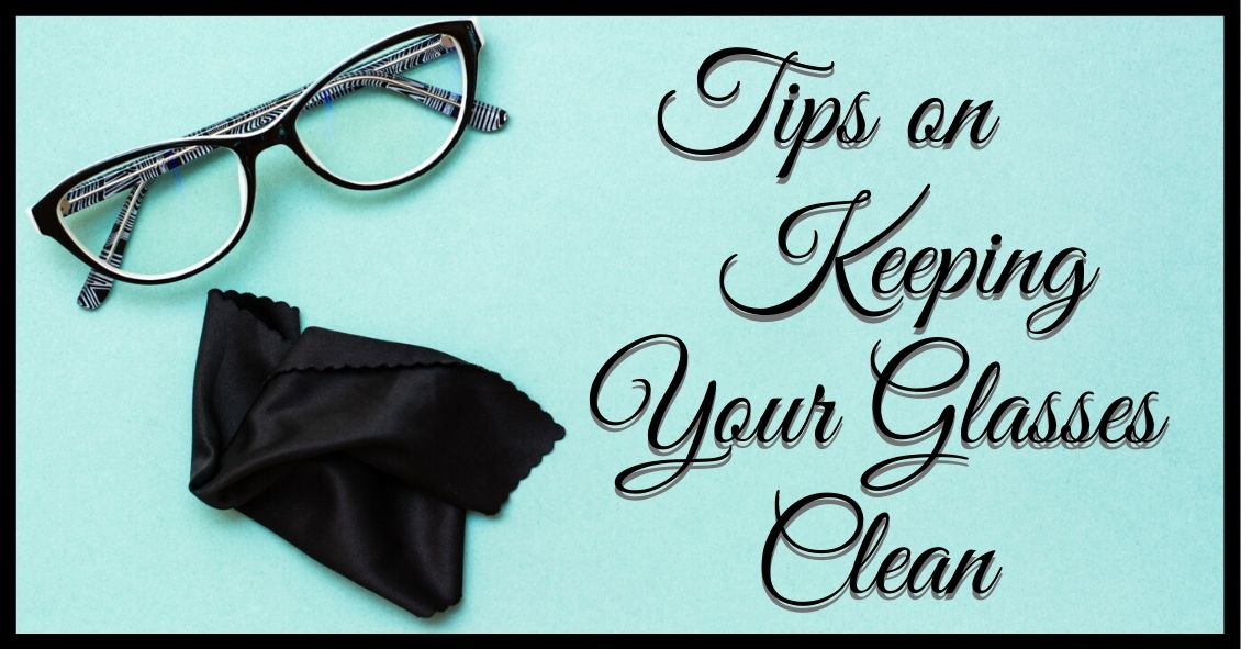 Keeping Your Glasses in Working Order
