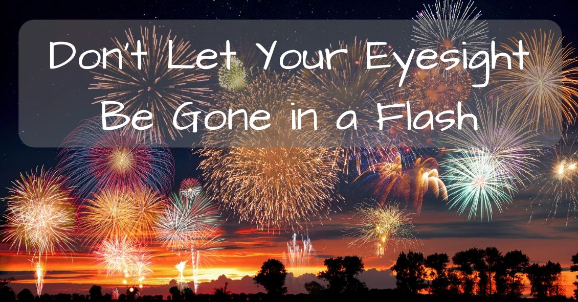 In a Flash...Your Eyes & Fireworks Injuries