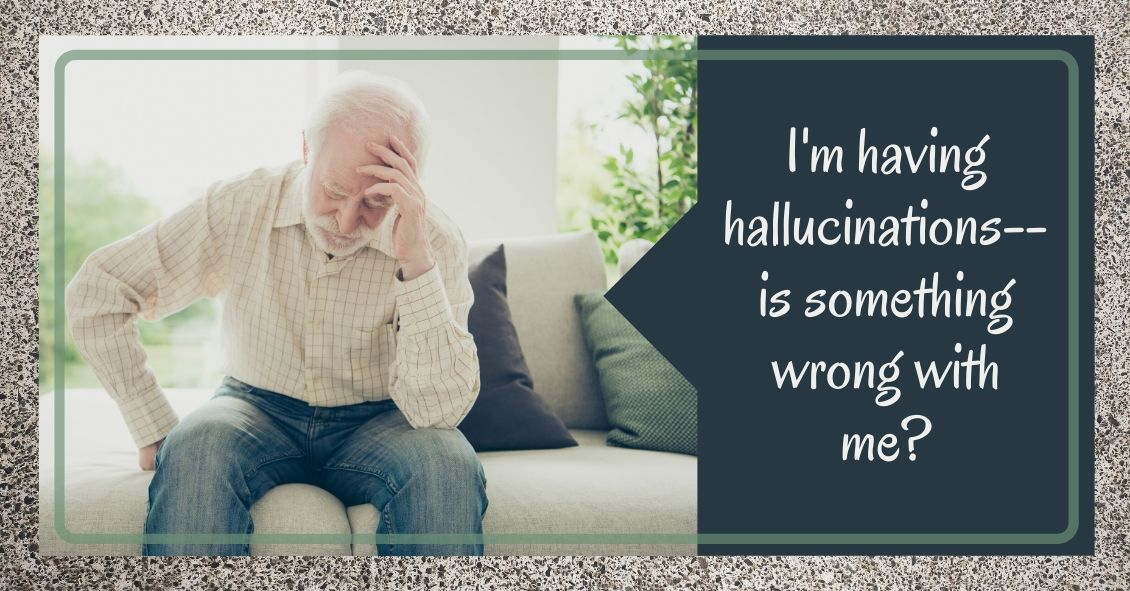 Visual Hallucinations?  It Could Be Charles Bonnet Syndrome.