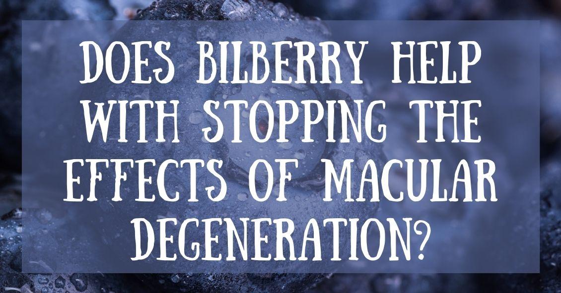 Macular Degeneration & Bilberry
