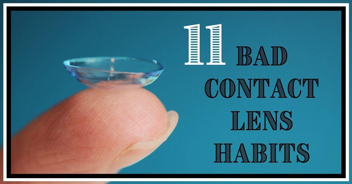 11 Bad Contact Lens Habits