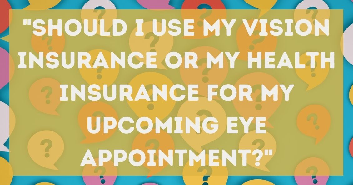 Health or Vision Insurance?