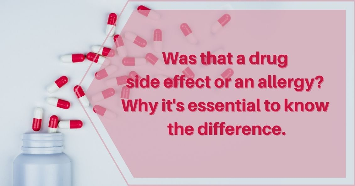 Is It a Drug Allergy or a Side Effect?
