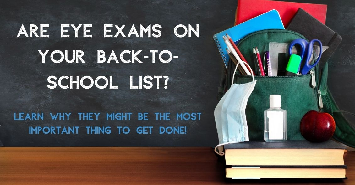 Is an Eye Exam on Your Back-to-School Checklist?
